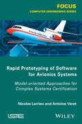 Rapid Prototyping Software for Avionics Systems: Model-oriented Approaches for Complex Systems Certification