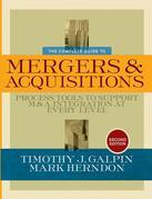 The Complete Guide to Mergers and Acquisitions: Process Tools to Support M&A Integration at Every Level