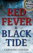 Red Fever & Black Tide: 2 Books in 1