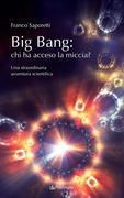 Big Bang: chi ha acceso la miccia?