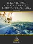 Inizia il tuo viaggio verso la libertà finanziaria