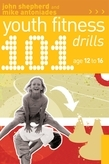 101 Youth Fitness Drills Age 12-16
