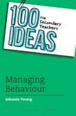100 Ideas for Secondary Teachers: Managing Behaviour