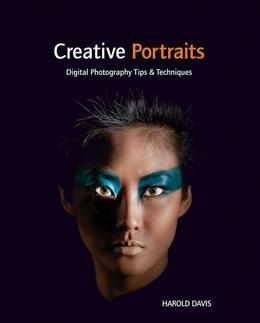 Creative Portraits: Digital Photography Tips and Techniques