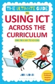 The Ultimate Guide to Using ICT Across the Curriculum (For Primary Teachers)