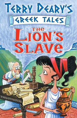 Greek Tales: The Lion's Slave