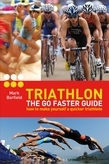 Triathlon - the Go Faster Guide