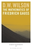 The Mathematics of Friedrich Gauss