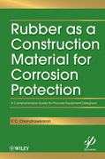 Rubber as a Construction Material for Corrosion Protection: A Comprehensive Guide for Process Equipment Designers