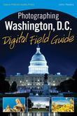 Photographing Washington D.C. Digital Field Guide