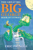 The Great Big Big George Book of Stories