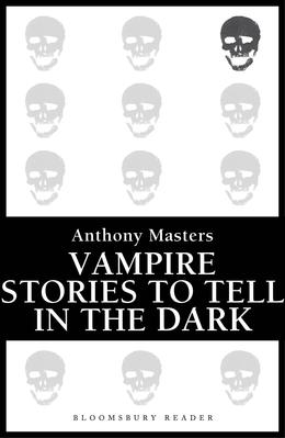 Vampire Stories to Tell in the Dark