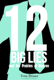 12 Big Lies and the Prairies of Heaven
