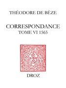 Correspondance. TomeVI, 1565