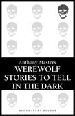 Werewolf Stories to Tell in the Dark