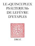 """Le """"Quincuplex Psalterium"""" de Lefèvre d'Etaples"""