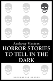Horror Stories to Tell in the Dark