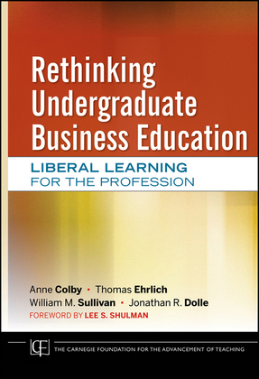 Rethinking Undergraduate Business Education: Liberal Learning for the Profession