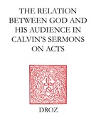 """God Calls us to his Service"" : The Relation between God and his Audience in Calvin's Sermons on Acts"