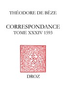 Correspondance. Tome XXXIV, 1593