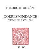 Correspondance. TomeIII, 1559-1561