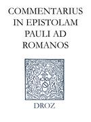 Commentarius in Epistolam Pauli ad Romanos. Series II. Opera exegetica