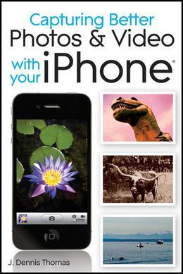 Capturing Better Photos and Video with Your iPhone