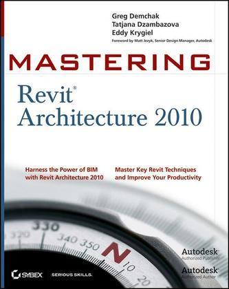 Mastering Revit<sup>®</sup> Architecture 2010