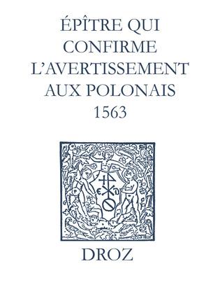 Recueil des opuscules 1566. Épître qui conrme l'avertissement aux Polonais (1563)