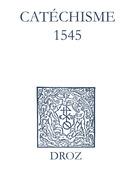 Recueil des opuscules 1566. Catéchisme (1545)