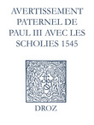 Recueil des opuscules 1566. Avertissement paternel de Paul III avec les scholies (1545)