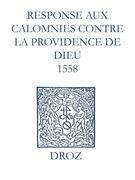 Recueil des opuscules 1566. Response aux calomnies contre la providence de Dieu (1558)