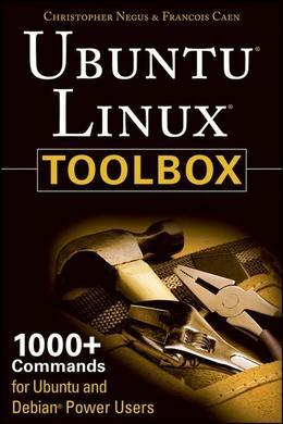 Ubuntu<sup>®</sup> Linux<sup>®</sup> Toolbox: 1000+ Commands for Ubuntu and Debian<sup>®</sup> Power Users