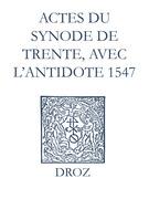 Recueil des opuscules 1566. Actes du Synode de Trente, avec l'antidote (1547)