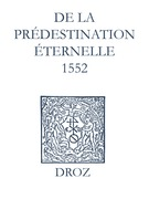 Recueil des opuscules 1566. De la prédestination éternelle (1552)