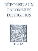 Recueil des opuscules 1566. Réponse aux calomnies de Pighius (1560)