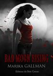 Bad Moon Rising - partie 6