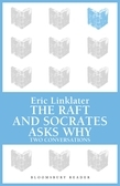 Raft, The / Socrates Asks Why
