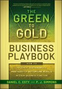 The Green to Gold Business Playbook: How to Implement Sustainability Practices for Bottom-Line Results in Every Business Function