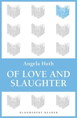 Of Love and Slaughter