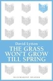 The Grass Won't Grow Till Spring