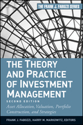 The Theory and Practice of Investment Management: Asset Allocation, Valuation, Portfolio Construction, and Strategies