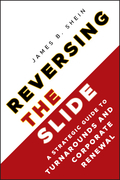 Reversing the Slide: A Strategic Guide to Turnarounds and Corporate Renewal