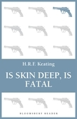 Is Skin Deep, Is Fatal