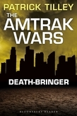 The Amtrak Wars: Death-Bringer