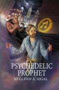 Psychedelic Prophet: The Messenger