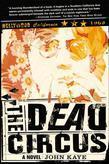 The Dead Circus: A Novel