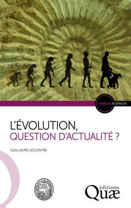 L'Évolution, question d'actualité ?