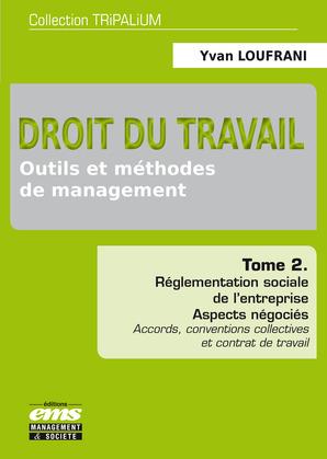 Droit du travail - Outils et méthodes de management - Tome 2