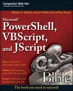 William R. Stanek - Microsoft PowerShell, VBScript and JScript Bible